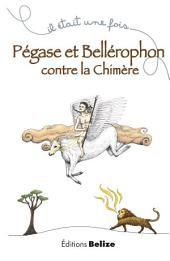 Pégase et Bellérophon contre la chimère: Un récit mythologique