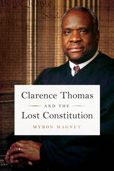Download Clarence Thomas and the Lost Constitution Book