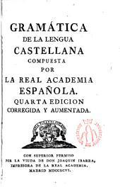 Gramática de la lengua castellana compuesta por la Real Academia Española