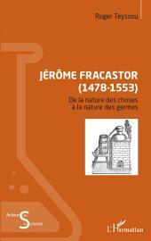 Jérôme Fracastor (1478-1553): De la nature des choses - à la nature des germes
