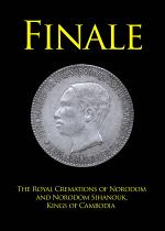 Finale, The Royal Cremations of Norodom and Norodom Sihanouk, Kings of Cambodia