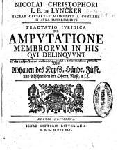 Nicolai Christophori L. B. de Lyncker ... Tractatio iuridica de amputatione membrorum in his qui delinquunt ...