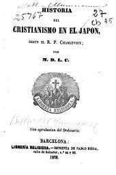 Historia del cristianismo en el Japón: segun el R. P. Charlevoix