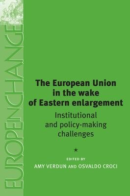 The European Union in the Wake of Eastern Enlargement