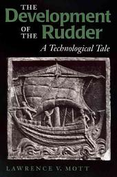 The Development of the Rudder: A Technological Tale