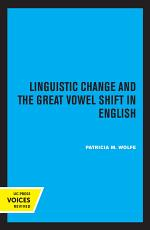 Linguistic Change and the Great Vowel Shift in English