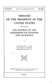 Message of the President of the United States, Transmitting the Reports of the Commission on Economy and Efficiency: Volume 7