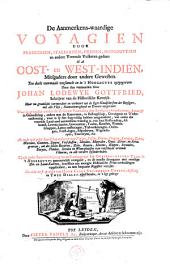 De Aanmerkens-waardige Voyagien door Francoisen, Italiaanen, Deenen, Hoogduytsen en andere Vreemde Volkeren gedaan na Oost- en West-Indien, Mitsgaders door andere Gewesten: Volume 1