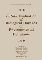 In Situ Evaluation of Biological Hazards of Environmental Pollutants