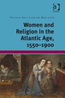Women and Religion in the Atlantic Age  1550 1900 PDF