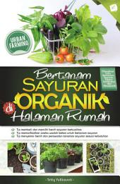 Bertanam Sayuran Organik di Halaman Rumah