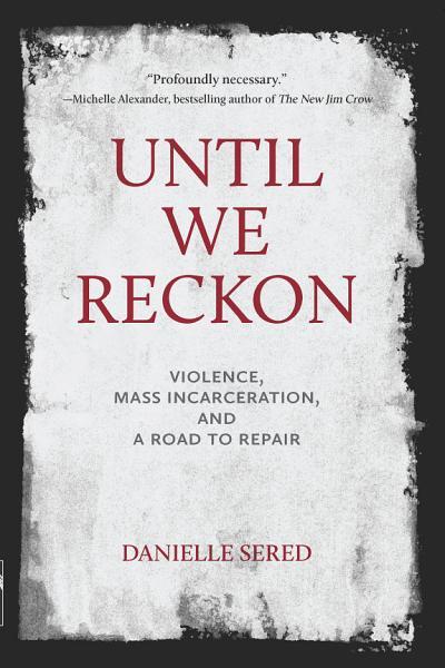 Until We Reckon