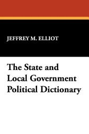 The State And Local Government Political Dictionary