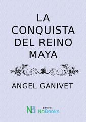 La conquista del reino Maya
