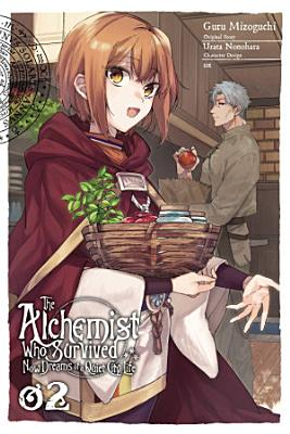 The Alchemist Who Survived Now Dreams of a Quiet City Life  Vol  2  manga