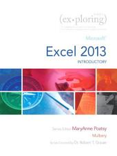 Exploring: Microsoft Excel 2013, Introductory