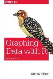 Graphing Data with R: An Introduction