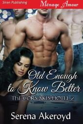 Old Enough to Know Better [The Corsakis Hotel 2]