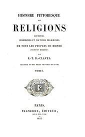 Histoire pittoresque des religions: doctrines, cérémonies et coutumes religieuses de tous les peuples du monde anciens et modernes