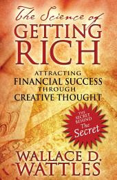 The Science of Getting Rich: Attracting Financial Success through Creative Thought, Edition 4