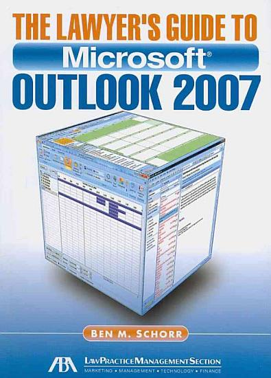 The Lawyer s Guide to Microsoft Outlook 2007 PDF