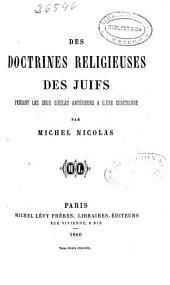 Des doctrines religieuses des juifs: pendant les deux siècles antérieurs a l'ére chrétienne
