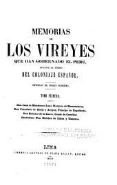 Memorias de los vireyes que han gobernado el Perú: durante el tiempo del coloniaje español