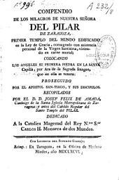 Compendio de los milagros de Nuestra Senora del Pilar de Zaragoza