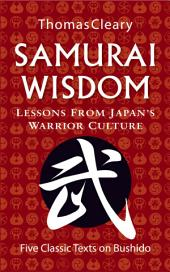 Samurai Wisdom: Lessons from Japan's Warrior Culture