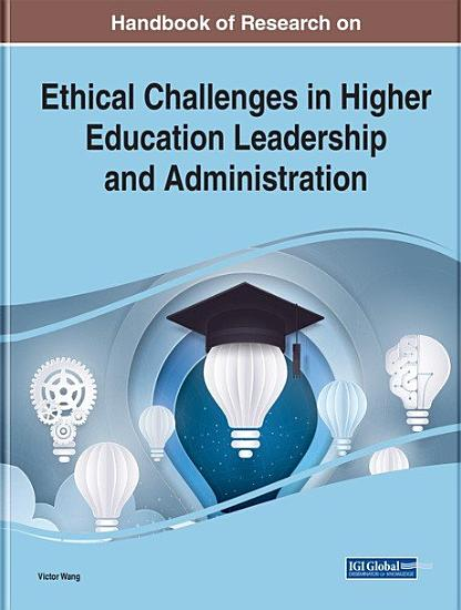Handbook of Research on Ethical Challenges in Higher Education Leadership and Administration PDF