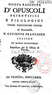 Nuova raccolta d'opuscoli scientifici e filologici. Tomo primo [-quarantesimosecondo]: Volume 33