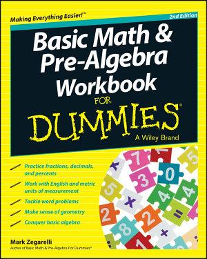 Basic Math And Pre Algebra Workbook For Dummies 2nd Edition