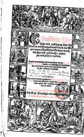 Christliche Predigen und außlagung über die Epistlen und Evangelia, wie die in der Allgemeynen Christlichen kirchen, durch das Jar auß gebraucht, gesungen und gelesen werden