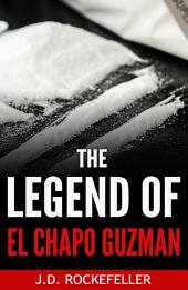 The Legend of El Chapo Guzman