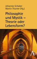 Philosophie und Mystik     Theorie oder Lebensform  PDF