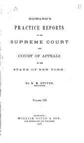 Howard's Practice Reports in the Supreme Court and Court of Appeals of the State of New York: Volume 52