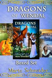Dragons of Wendal Boxed Set: Dragons of Wendal, DragonKin, Fairy Bite