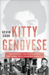 Kitty Genovese  The Murder  the Bystanders  the Crime that Changed America PDF