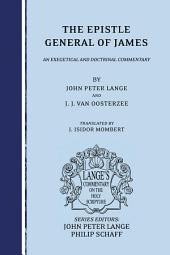 The Epistle General of James: an Exegetical and Doctrinal Commentary
