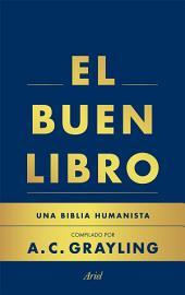 El buen libro: Una Biblia humanista