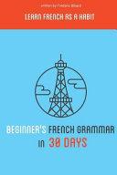 Beginner s French Grammar in 30 Days