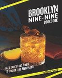 Brooklyn Nine Nine Cookbook