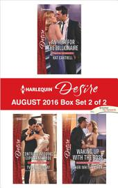Harlequin Desire August 2016 - Box Set 2 of 2: An Heir for the Billionaire\Contract Wedding, Expectant Bride\Waking Up with the Boss