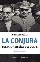 La conjura: Los mil y un días del golpe