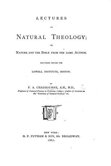 Lectures on Natural Theology  or  Nature and the Bible from the same Author  etc PDF