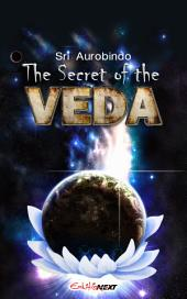 The Secret of The Veda: with Selected Hymns