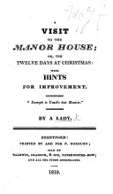 A Visit to the Manor House; or, the twelve days at Christmas ... By a Lady