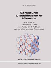 Structural Classification of Minerals: Volume I: Minerals with A, Am Bn and ApBqCr General Chemical Formulas