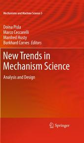 New Trends in Mechanism Science: Analysis and Design