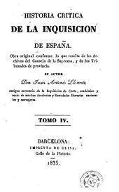 Historia crítica de la inquisición de España, 4: obra original conforme á lo que resulta de los Archivos del Consejo de la Suprema, y de los Tribunales de provincia